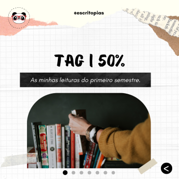 TAG | 50% — As minhas leituras do primeiro semestre