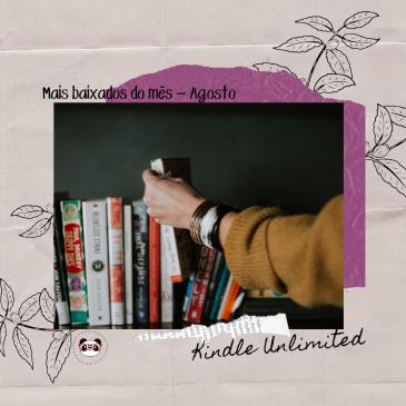 Mais baixados do mês no Kindle Unlimited - Agosto